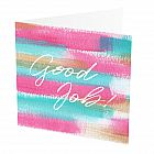 "Good Job! Card -  Good Job! Card -   Pink, Blue and Gold -   Blank inside -   6""x6"" -   100% recycled card -   Brown envelope included -   Hand painted design -   Made in Great Britain -"